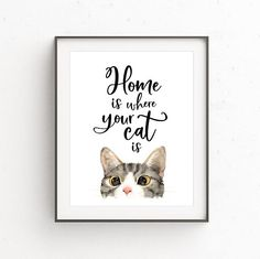 Cat Lovers Art Home is Where Your Cat Is Watercolor Cat