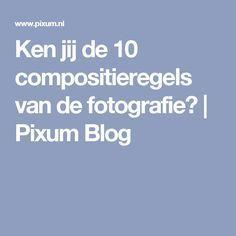 Ken jij de 10 compositieregels van de fotografie? | Pixum Blog