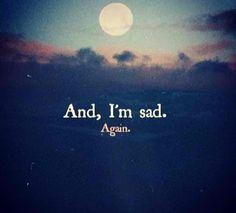 And, Im sad again -M4U-