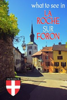 What to see in La Roche-sur-Foron in Haute-Savoie - French Moments The Mont, French Alps, France, In This Moment, Vacations, Beautiful, Mont Blanc, Travel, Holidays