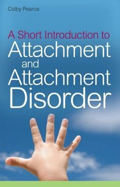 A Short Introduction to Attachment and Attachment Disorder by Colby Pearce, http://www.amazon.co.uk/dp/1843109573/ref=cm_sw_r_pi_dp_JG5Wsb16ZFGV3