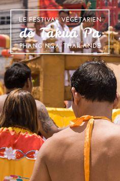 Le Festival Végétarien de Takua Pa, en Thaïlande (province de Phang Nga) avec vidéo!