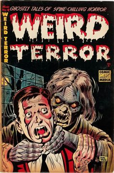 Weird Terror Comics - Ghostly Tales Of Spine-Chilling Horror