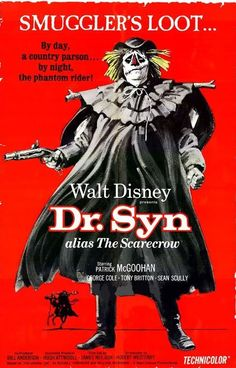 """Dr. Syn, Alias the Scarecrow (1963) Stars: Patrick McGoohan, George Cole, Tony Britton, Michael Hordern, Geoffrey Keen, Kay Walsh, Eric Pohlmann ~  Director: James Neilson (***Subject Notes:  """"The Scarecrow Of Romney Marsh"""" is a three-part television show that originally aired on Walt Disney's """"Wonderful World Of Color"""" in February of 1964.)***"""