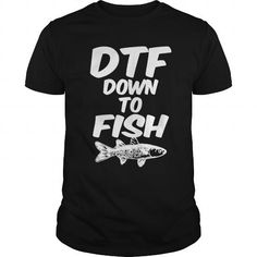 Awesome Fishing Lovers Tee Shirts Gift for you or your family member and your friend:  down to fish Tee Shirts T-Shirts