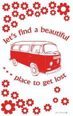 Let's find a beautiful place to get lost... #kombilove Hippie Love, Hippie Chick, Hippie Art, Vw T1 Camper, Volkswagen Bus, Vw Camping, Combi Vw, Vw Vintage, Wheels On The Bus