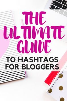 The Best Hashtags to Boost Your Instagram Followers and Engagement for Lifestyle, Travel, Beauty, Fashion and Food Bloggers. Plus, other Instagram and blogging tips.