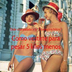 Vestirte adecuadamente puede ayudarte a perder hasta 5 kilos. http://maquibourgon.com/la-operacion-bikini-mas-efectiva-aprender-a-vestirse/