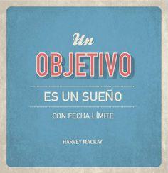 """""""Un objetivo es un sueño con fecha límite."""" #HarveyMackay #Citas #Frases @Candidman"""