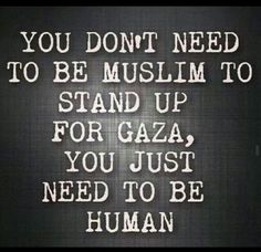 Stand up for Gaza Elie Wiesel, Palestine Quotes, Israel Palestine Conflict, Gaza Strip, Sounds Good To Me, Apartheid, Protest Signs, Allah Quotes, New World Order