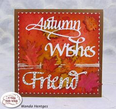 Join Wanda as she captures the beautiful Fall colors on our blog: http://wp.me/p4kQzc-5fF. Wanda started her card base by sponging and using the wrinkle free distress technique on Els van de Burgt's Dotted Scallop Squares. To contrast these gorgeous colors, Wanda die cut Suzanne Canon's Autumn (4 Seasons), Wishes (Best Wishes), and Friends from White Soft Finish Cardstock. She then embellished Friend with our Glitter Dot peel-off stickers. For finishing Fall touches, Wanda added Woodland…