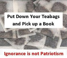 Ignorance is not Patriotism!