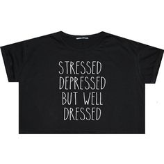 Stressed Depressed but Well Dressed Crop Top T Shirt Tee Womens Girl... ($14) ❤ liked on Polyvore featuring tops, t-shirts, shirts, crop tops, black, sweater vests, sweaters, women's clothing, star shirt and t shirts