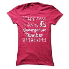 Happiness is being a Kindergarten Teacher T-Shirts, Hoodies, Sweatshirts, Tee Shirts (22.99$ ==> Shopping Now!)