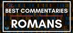 16 Best Romans Commentaries You Should Start With