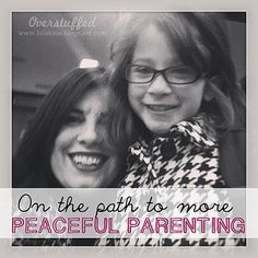 On the Path to More Peaceful Parenting--giving up yelling and cultivating peace.