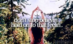 Don't Stop Believing- Journey (Admit it, when you read this, you started singing it at the top of your lungs.)