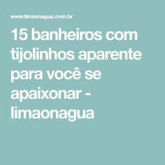 15 banheiros com tijolinhos aparente para você se apaixonar - limaonagua
