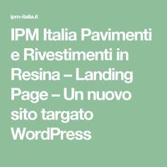 IPM Italia Pavimenti e Rivestimenti in Resina – Landing Page – Un nuovo sito targato WordPress