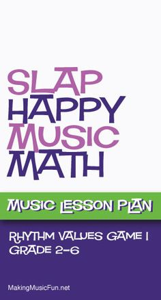Slap Happy Music Math | Rhythm Game | Free Lesson Plan