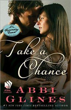 Take a Chance: A Rosemary Beach Novel (The Rosemary Beach Series Book 7) (English Edition) eBook: Abbi Glines: Amazon.de: Kindle-Shop