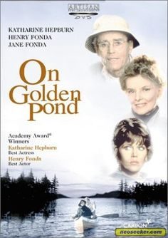On Golden Pond (1981). [PG] 109 mins. Starring: Katharine Hepburn, Henry Fonda, Jane Fonda, Doug McKeon and Dabney Coleman