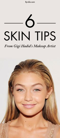 Gigi Hadid's secrets to flawless skin