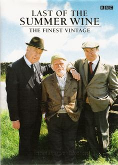 Last of the Summer Wine (BBC) One of the classiest television comedies ever. It was the longest running comedy on British Television. It is one of our favorite programs!!
