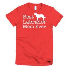 Best Labrador Mom Ever Short sleeve women's t-shirt Dog Lover