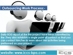 Outsourcing Work Process For more info, visit: http://www.iccs-bpo.com/