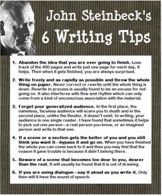 John Steinbeck 6 Writing Tips.  Most of these would work well for either fiction or non-fiction writing.