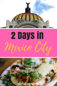 2 Days in Mexico City - a 2 day Mexico City itinerary with all you need to know about where to stay in Mexico City, what to do in Mexico City, and the best restaurants in Mexico City!