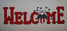 Patriotic WELCOME sign.  Cross stitched and perfect for our returning heroes!