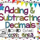 This board game is Common Core aligned to both 6.NS.3 and 5.NBT.4, adding and subtracting decimals. This game covers adding decimals, subtracting d...