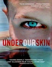 Under Our Skin  2008 NR 87 minutes:: an excellent, if not disturbing, look into Lyme disease and the people in our government ignoring signs of Lyme disease being a chronic disorder instead of just acute as it has been popularized. the information in here needs to be out for the public to review.