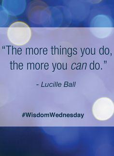 #quotes #lucilleball #wisdomwednesday
