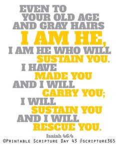Isaiah 46:4. I am He who will sustain you. 8x10 DIY Printable Christian Poster.Bible Verse.. $6.50, via Etsy.
