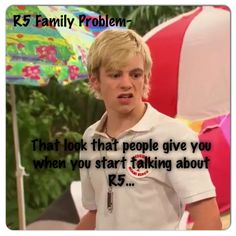 "Them: ""Uhh.. What's R5?"" Me: ""Google them"" Them: ""Are they like a band?"" Me: ** ""GOOGLE THEM!"""