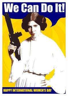 Rosie the Riveter Princess Leia Carrie Fisher, Star Wars Princess Leia, Princess Lia, Happy International Women's Day, Rosie The Riveter, We Can Do It, Star Wars Poster, Geek Culture, Ladies Day