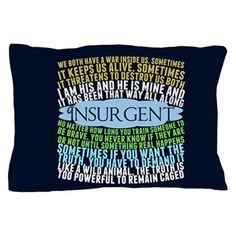 $24.99 Insurgent Pillow Case. Quotes from the 2nd book in the Divergent series. I am his and he is mine and it has been that way all along. Tris quotes
