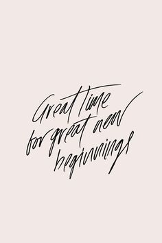 great time for great new beginnings quote script