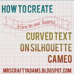 Mrs Crafty Adams: How to Create Curved Text on your Silhouette Cameo
