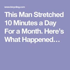 This Man Stretched 10 Minutes a Day For a Month. Here's What Happened…