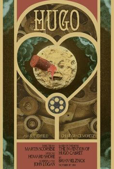 THIS IS MY FAVORITE MOVIE!!     Hugo Movie Poster by Cassandra Evans. This movie combines my love for silent films and classic literature.