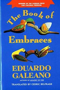 The Book of Embraces (Norton Paperback) by Eduardo Galeano https://www.amazon.com/dp/0393308553/ref=cm_sw_r_pi_dp_U_x_lqi.Ab28293XM