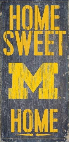 "Michigan Wolverines Wood Sign - Home Sweet Home 6""x12"""
