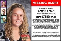 SARAH SKIBA, Age Now: 27, Missing: 02/07/1999. Missing From GRANBY, CO. ANYONE HAVING INFORMATION SHOULD CONTACT: Westminster Police Department (Colorado) 1-303-658-4360.
