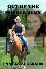 Out of The Wilderness Book # 5 - Out of the Wilderness (The Wilderness Series Book 5) by Author Pamela Ackerson #Wilderness, #Romance,