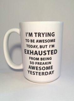 funny   quote   mug   DIY   awesome   coffee mug   tea mug