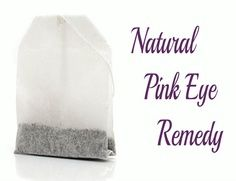 Tea Bags – A Natural Remedy for Pink Eye